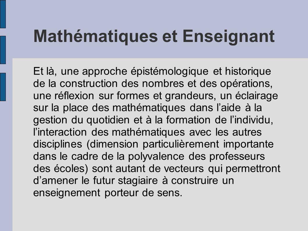 Mathématiques et Enseignant Et là, une approche épistémologique et historique de la construction des nombres et des opérations, une réflexion sur form