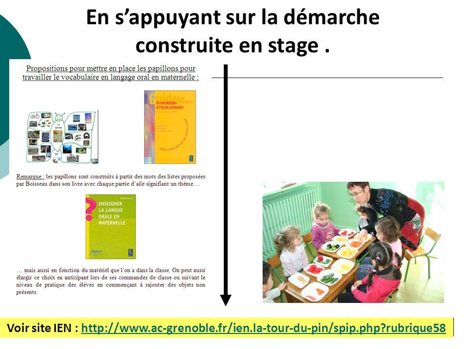 En sappuyant sur la démarche construite en stage. Voir site IEN : http://www.ac-grenoble.fr/ien.la-tour-du-pin/spip.php?rubrique58http://www.ac-grenob