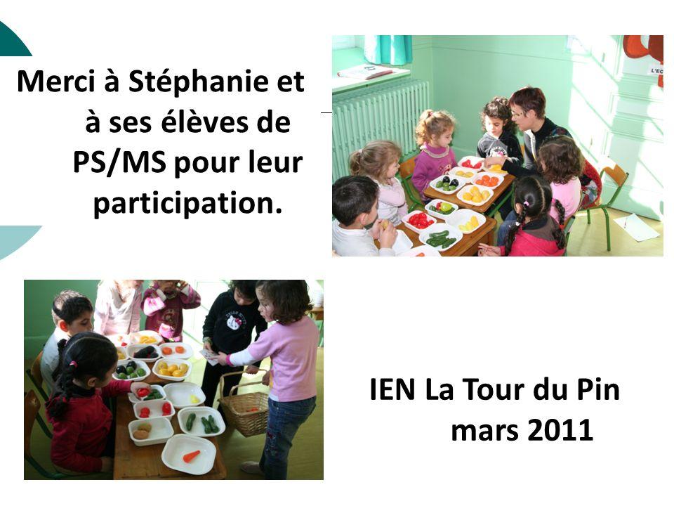 Merci à Stéphanie et à ses élèves de PS/MS pour leur participation. IEN La Tour du Pin mars 2011