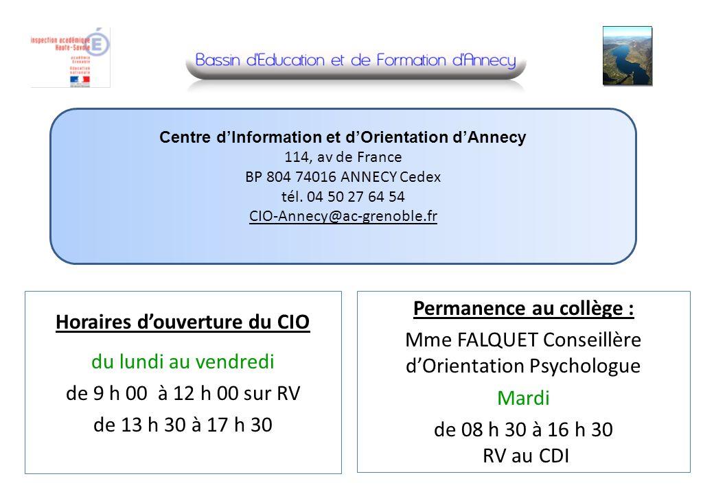 Centre dInformation et dOrientation dAnnecy 114, av de France BP 804 74016 ANNECY Cedex tél. 04 50 27 64 54 CIO-Annecy@ac-grenoble.fr Horaires douvert