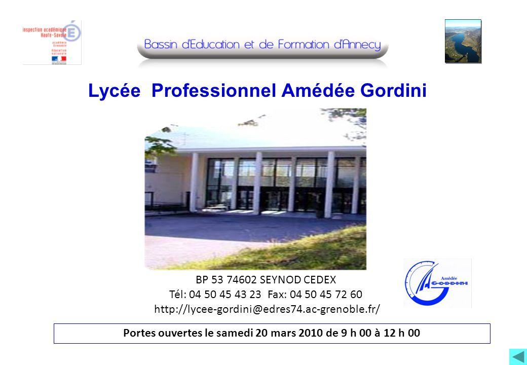 BP 53 74602 SEYNOD CEDEX Tél: 04 50 45 43 23 Fax: 04 50 45 72 60 http://lycee-gordini@edres74.ac-grenoble.fr/ Portes ouvertes le samedi 20 mars 2010 d
