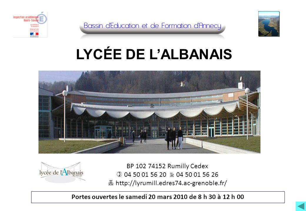 BP 102 74152 Rumilly Cedex 04 50 01 56 20 04 50 01 56 26 http://lyrumill.edres74.ac-grenoble.fr/ Portes ouvertes le samedi 20 mars 2010 de 8 h 30 à 12