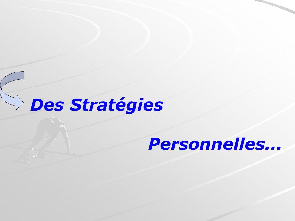 Des Stratégies Personnelles...