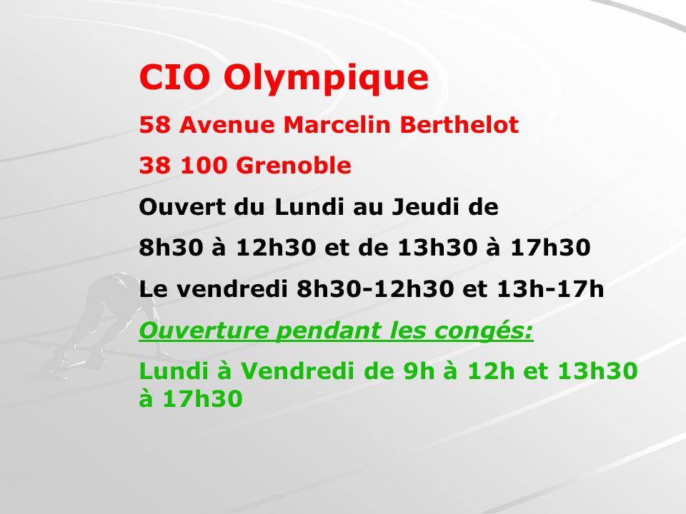CIO Olympique 58 Avenue Marcelin Berthelot 38 100 Grenoble Ouvert du Lundi au Jeudi de 8h30 à 12h30 et de 13h30 à 17h30 Le vendredi 8h30-12h30 et 13h-17h Ouverture pendant les congés: Lundi à Vendredi de 9h à 12h et 13h30 à 17h30