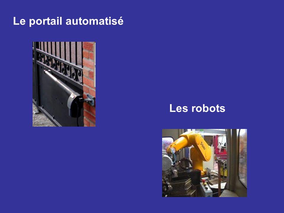 Le portail automatisé Les robots