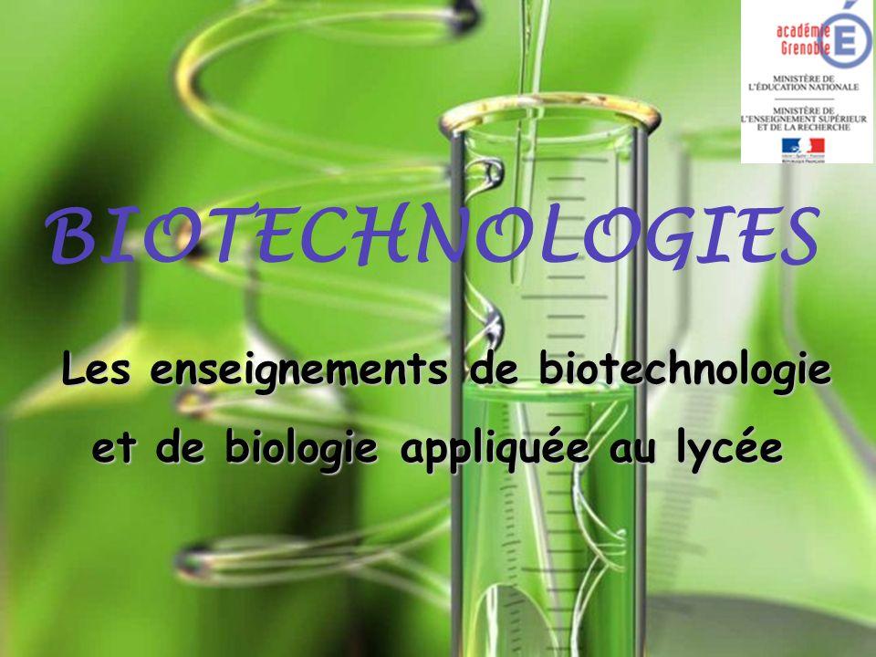 BIOTECHNOLOGIES Les enseignements de biotechnologie et de biologie appliquée au lycée