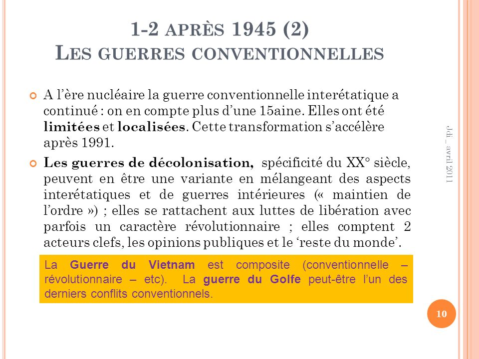 1-2 APRÈS 1945 (2) L ES GUERRES CONVENTIONNELLES A lère nucléaire la guerre conventionnelle interétatique a continué : on en compte plus dune 15aine.