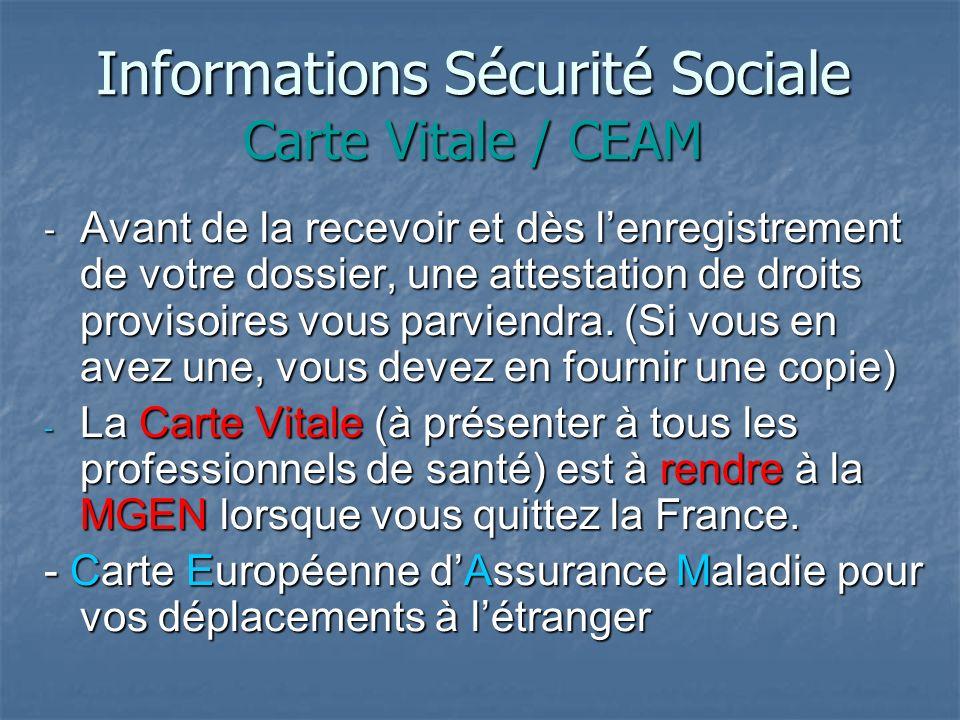 Informations Sécurité Sociale Une fois affiliés, vous pouvez bénéficier de la couverture Sécurité Sociale. -Important: fournir un acte de naissance tr
