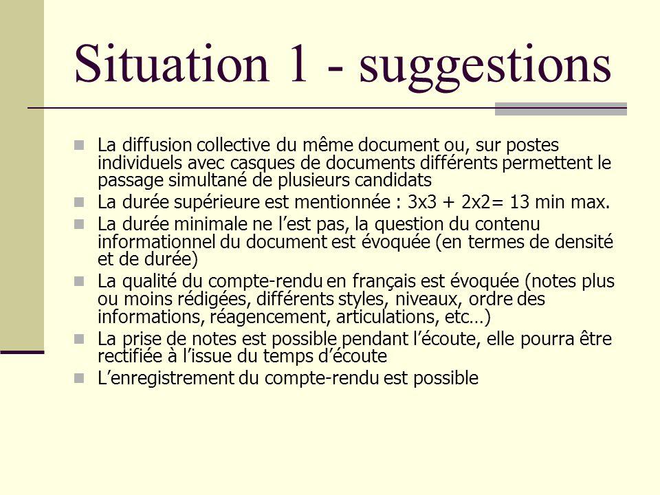 Situation 1 - suggestions La diffusion collective du même document ou, sur postes individuels avec casques de documents différents permettent le passa