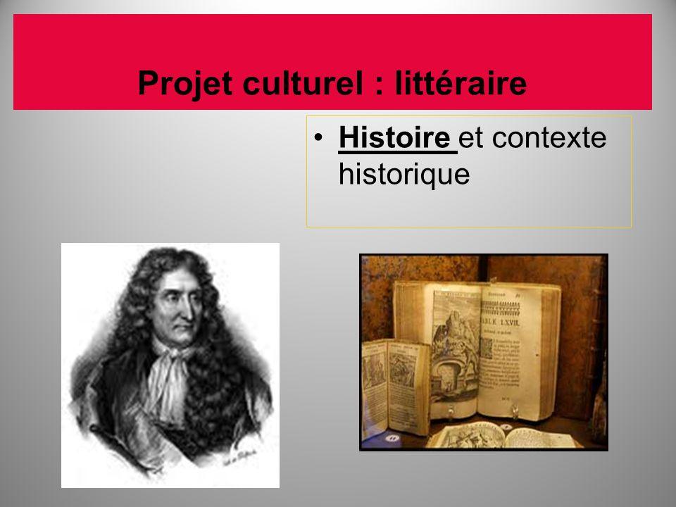 Projet culturel : littéraire Histoire et contexte historique
