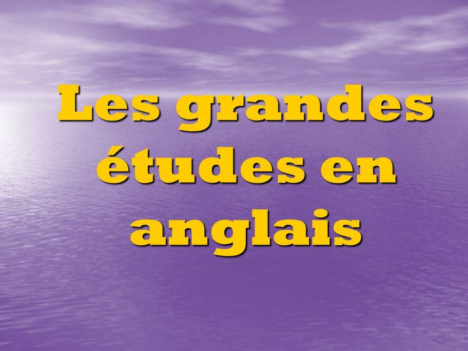 Les grandes études en anglais