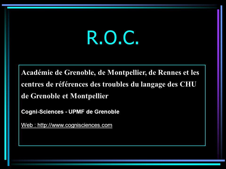 R.O.C. Académie de Grenoble, de Montpellier, de Rennes et les centres de références des troubles du langage des CHU de Grenoble et Montpellier Cogni-S