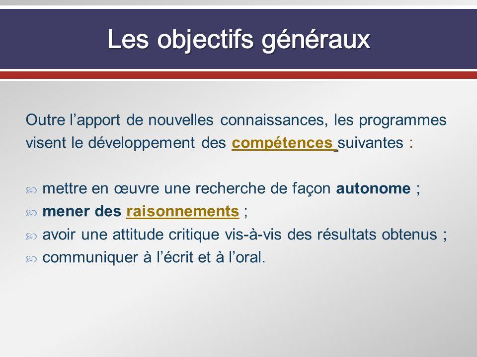 Outre lapport de nouvelles connaissances, les programmes visent le développement des compétences suivantes :compétences mettre en œuvre une recherche
