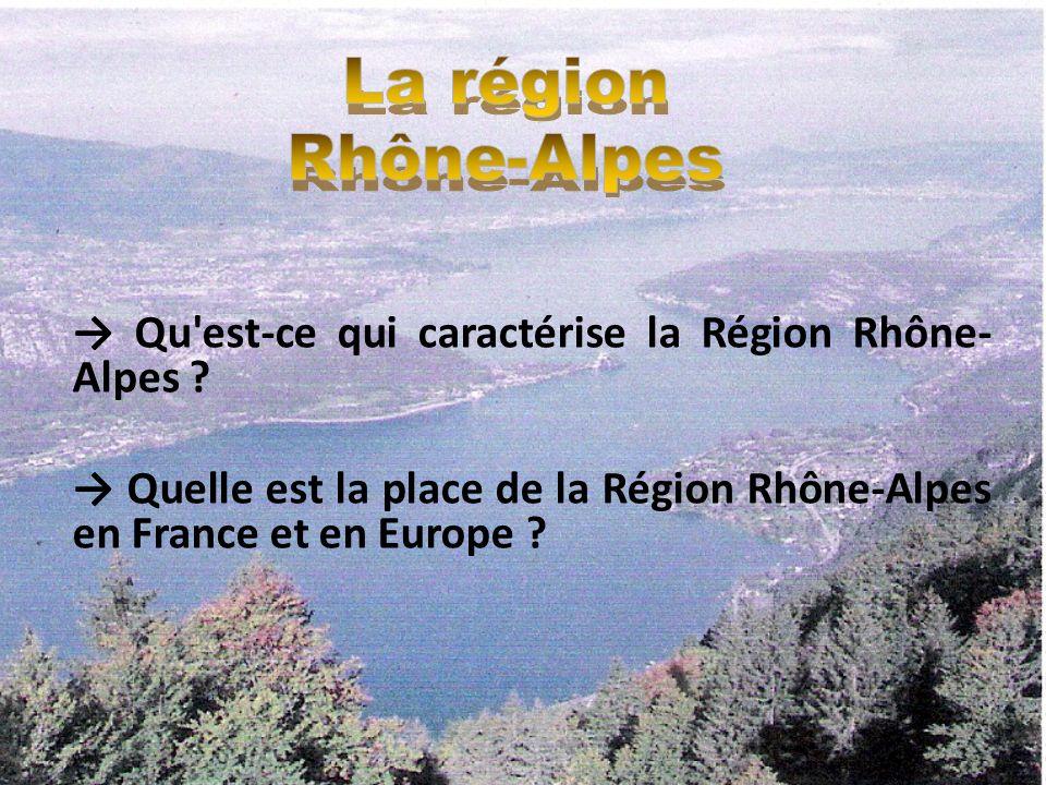 Quest-ce que la région Rhône-Alpes pour vous .