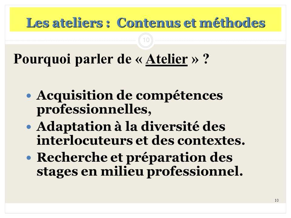 10 Les ateliers : Contenus et méthodes Acquisition de compétences professionnelles, Adaptation à la diversité des interlocuteurs et des contextes. Rec