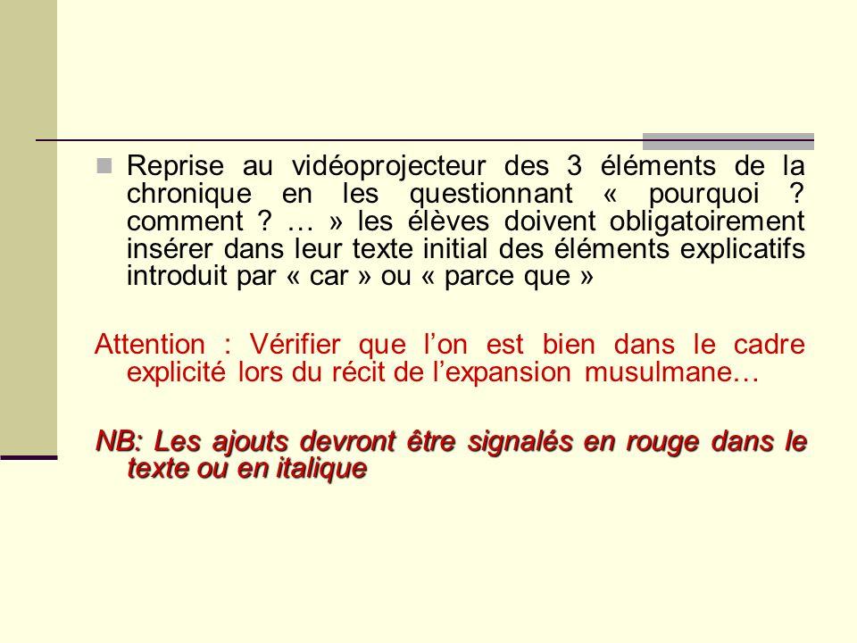 Attention : Vérifier que lon est bien dans le cadre explicité lors du récit de lexpansion musulmane… NB: Les ajouts devront être signalés en rouge dan