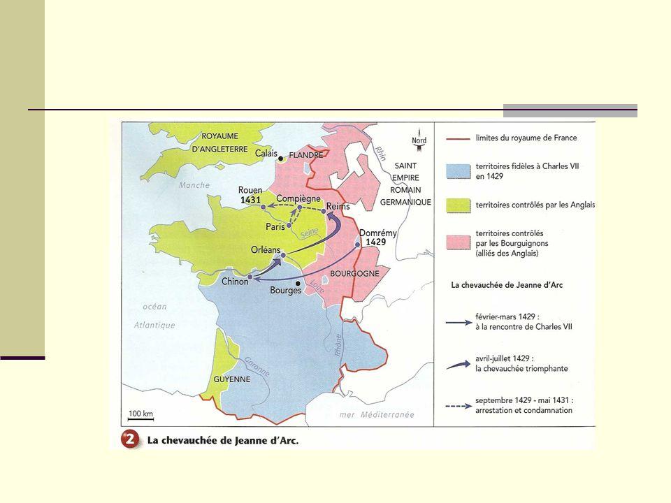Les conséquences de la chevauchée de Jeanne dArc « La chevauchée de Jeanne dArc a renforcé lautorité du roi de France qui sest lancé dans la reconquête de son royaume »