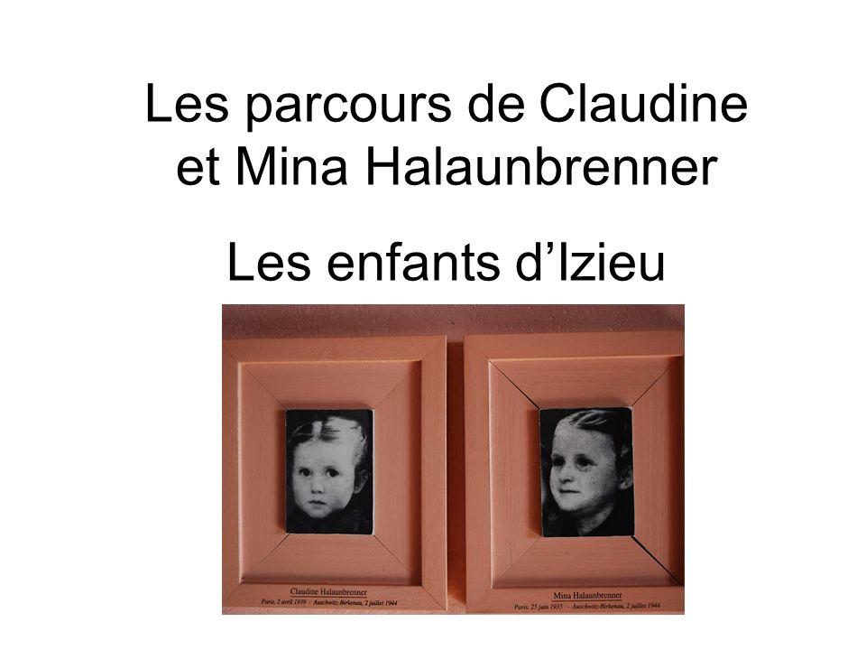 Les parcours de Claudine et Mina Halaunbrenner Les enfants dIzieu