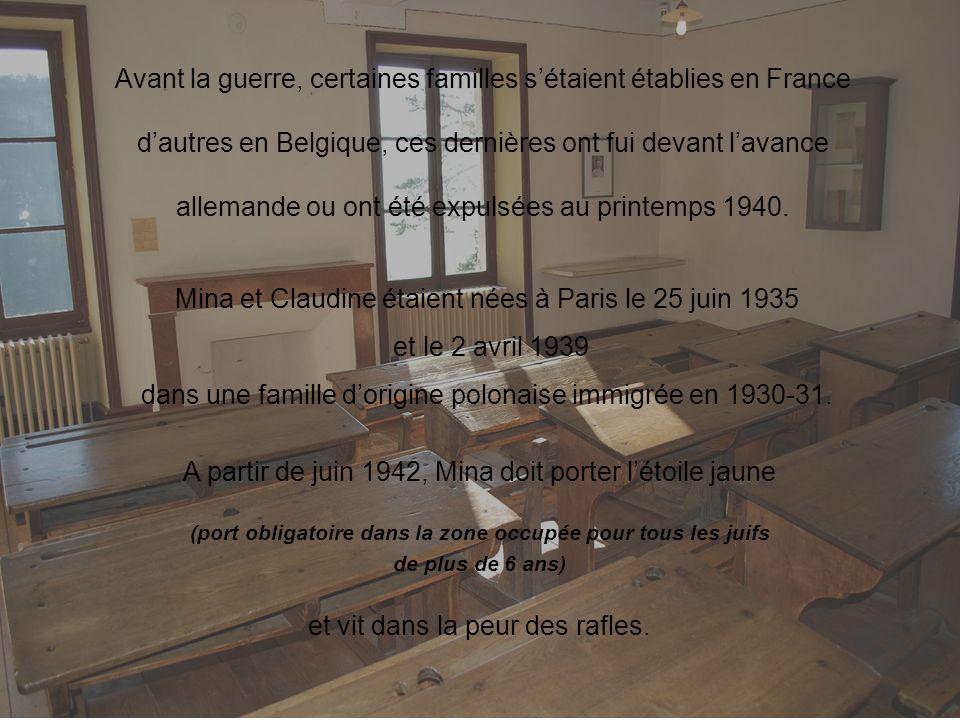 Avant la guerre, certaines familles sétaient établies en France dautres en Belgique, ces dernières ont fui devant lavance allemande ou ont été expulsé