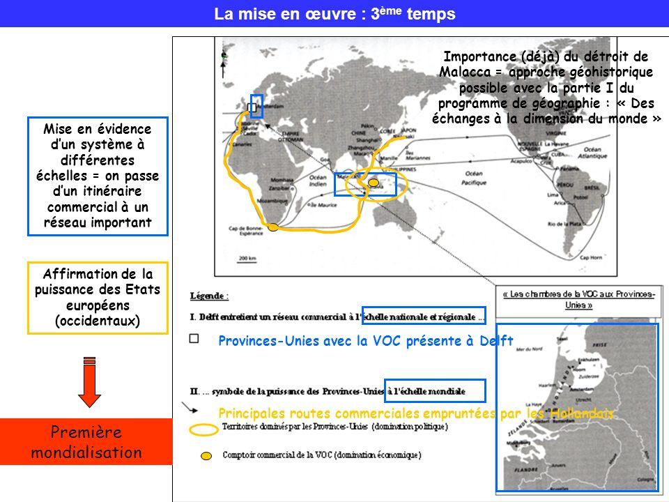 La mise en œuvre : 3 ème temps Mise en évidence dun système à différentes échelles = on passe dun itinéraire commercial à un réseau important Affirmat