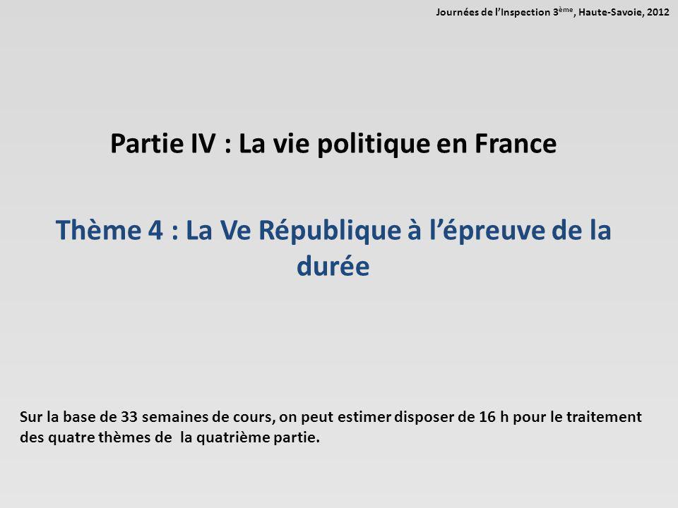 Partie IV : La vie politique en France Thème 4 : La Ve République à lépreuve de la durée Sur la base de 33 semaines de cours, on peut estimer disposer