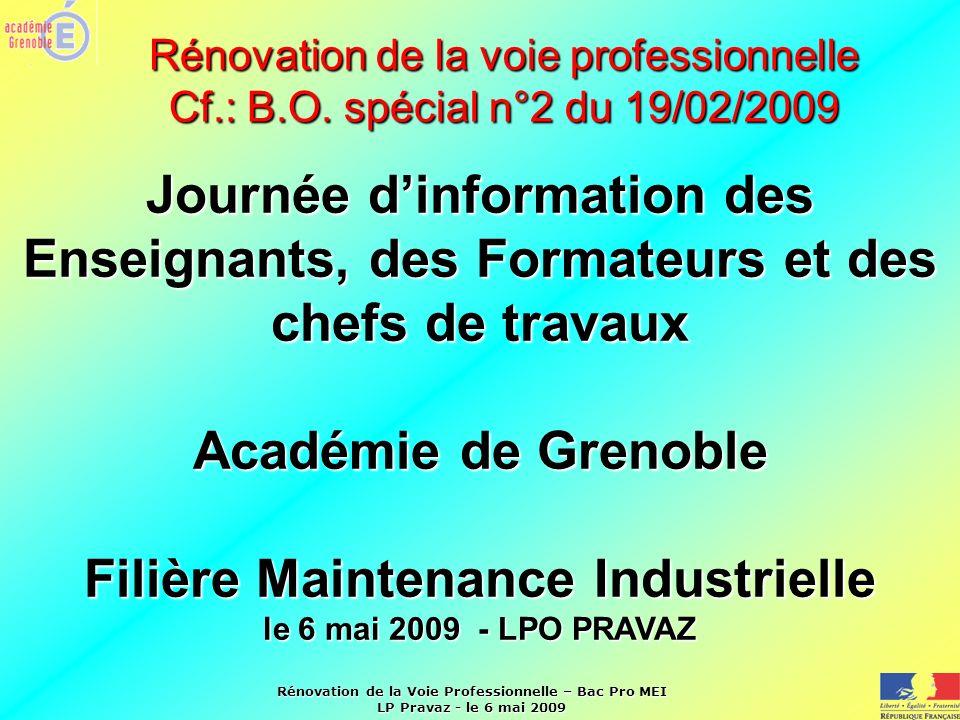 Rénovation de la Voie Professionnelle – Bac Pro MEI LP Pravaz - le 6 mai 2009 Rénovation de la voie professionnelle Cf.: B.O. spécial n°2 du 19/02/200