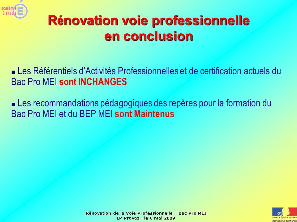 Rénovation de la Voie Professionnelle – Bac Pro MEI LP Pravaz - le 6 mai 2009 R é novation voie professionnelle en conclusion Les Référentiels dActivi
