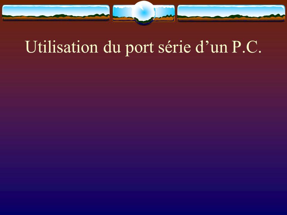 Utilisation du port série dun P.C.