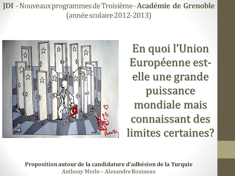 JDI - Nouveaux programmes de Troisième - Académie de Grenoble (année scolaire 2012-2013) En quoi lUnion Européenne est- elle une grande puissance mond