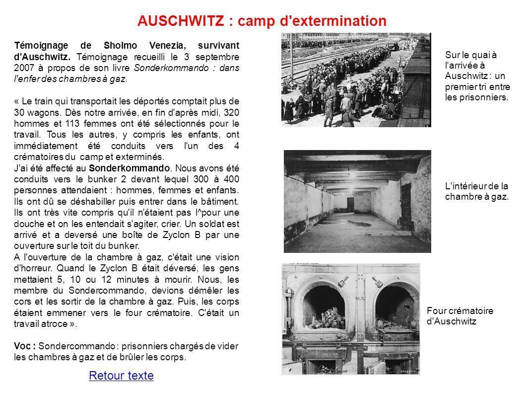 AUSCHWITZ : camp d'extermination Témoignage de Sholmo Venezia, survivant d'Auschwitz. Témoignage recueilli le 3 septembre 2007 à propos de son livre S