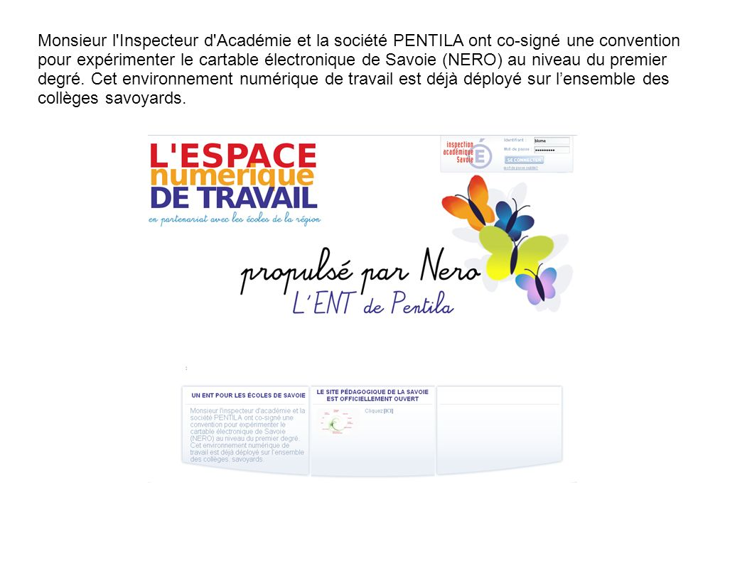 Monsieur l'Inspecteur d'Académie et la société PENTILA ont co-signé une convention pour expérimenter le cartable électronique de Savoie (NERO) au nive