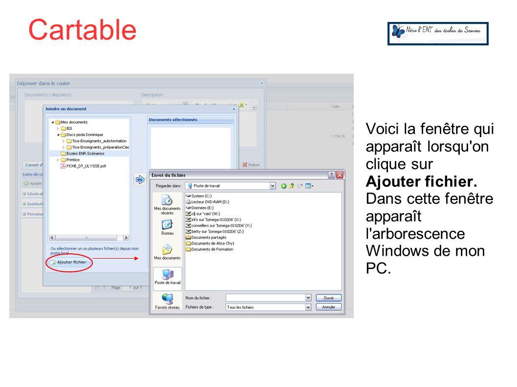 Voici la fenêtre qui apparaît lorsqu'on clique sur Ajouter fichier. Dans cette fenêtre apparaît l'arborescence Windows de mon PC. Cartable