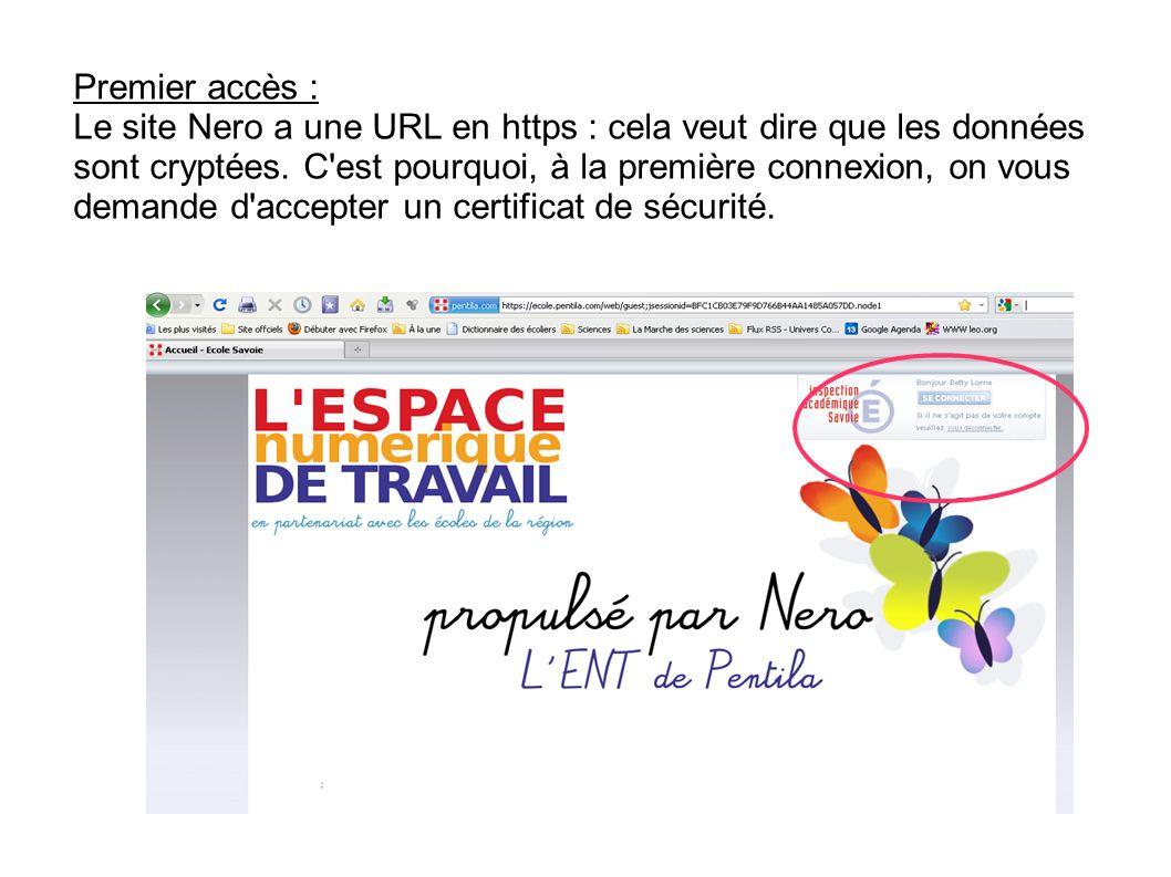 Premier accès : Le site Nero a une URL en https : cela veut dire que les données sont cryptées. C'est pourquoi, à la première connexion, on vous deman