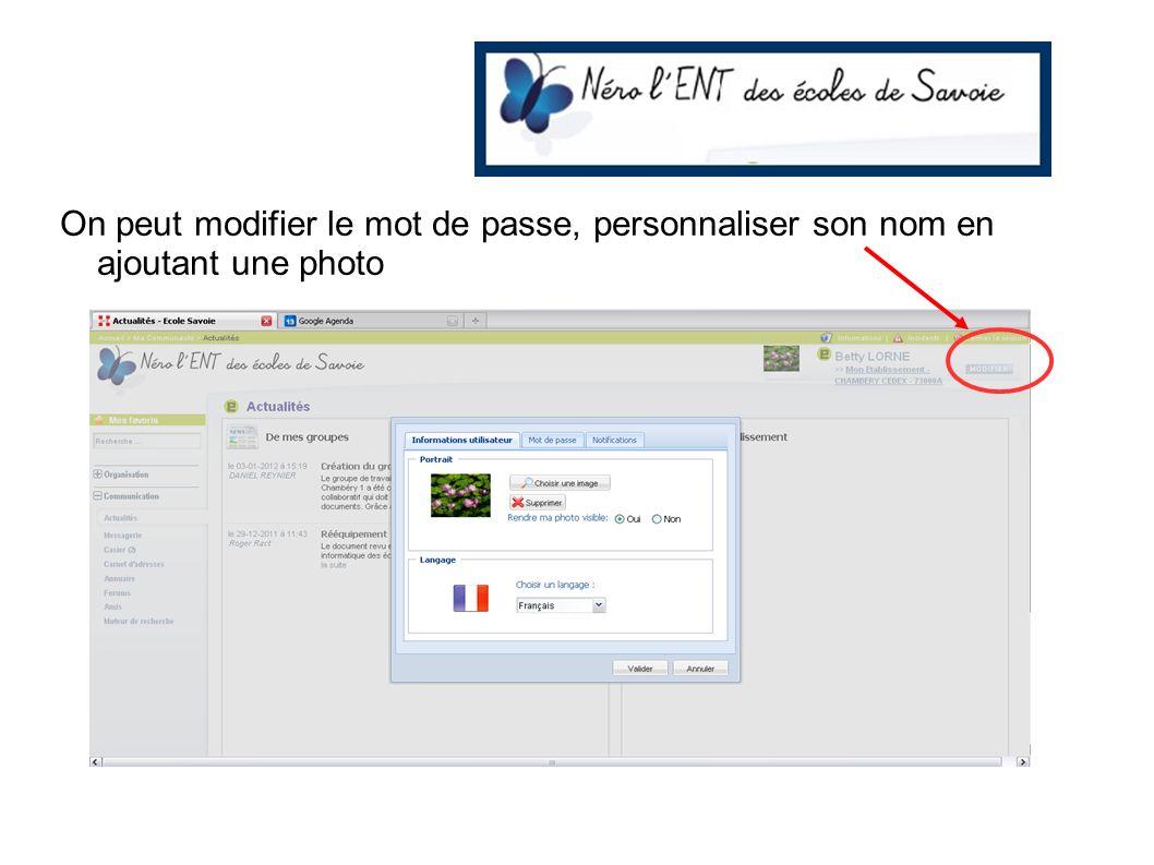 On peut modifier le mot de passe, personnaliser son nom en ajoutant une photo