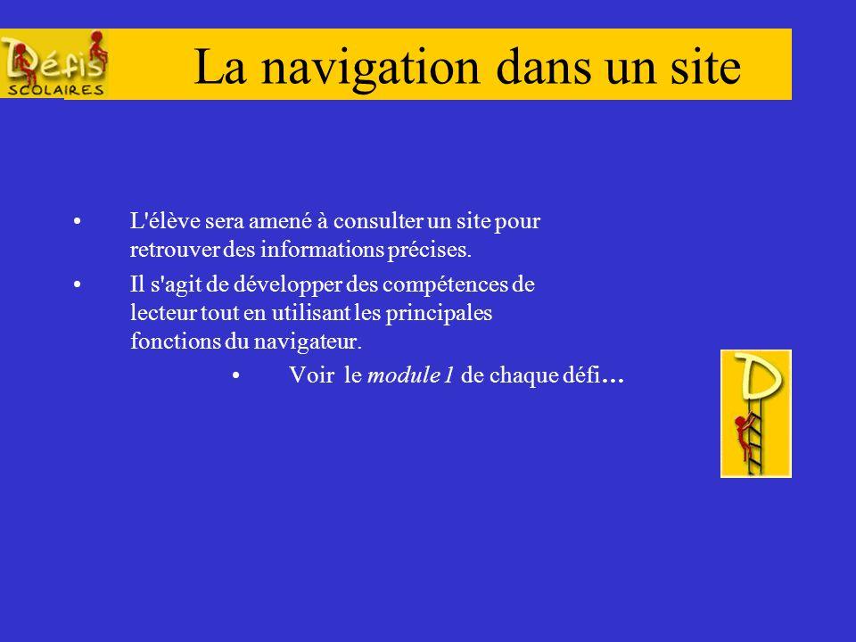 La navigation dans un site L élève sera amené à consulter un site pour retrouver des informations précises.