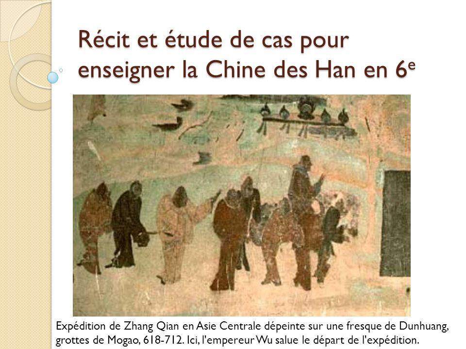 Récit et étude de cas pour enseigner la Chine des Han en 6 e Expédition de Zhang Qian en Asie Centrale dépeinte sur une fresque de Dunhuang, grottes d