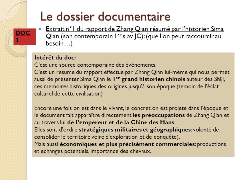 Le dossier documentaire Extrait n°1 du rapport de Zhang Qian résumé par lhistorien Sima Qian (son contemporain 1 er s av JC): (que lon peut raccourcir