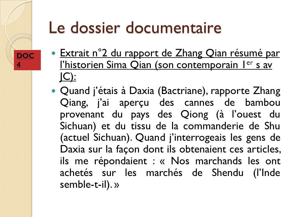 Le dossier documentaire Extrait n°2 du rapport de Zhang Qian résumé par lhistorien Sima Qian (son contemporain 1 er s av JC): Quand jétais à Daxia (Ba