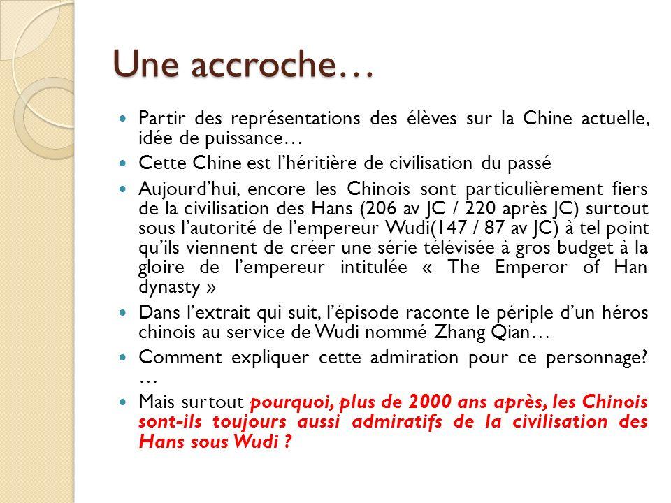 Une accroche… Partir des représentations des élèves sur la Chine actuelle, idée de puissance… Cette Chine est lhéritière de civilisation du passé Aujo