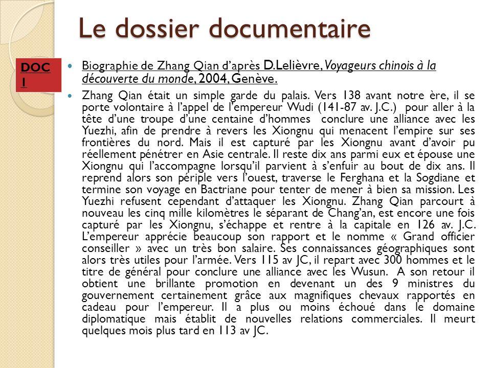 Le dossier documentaire Biographie de Zhang Qian daprès D.Lelièvre, Voyageurs chinois à la découverte du monde, 2004, Genève.