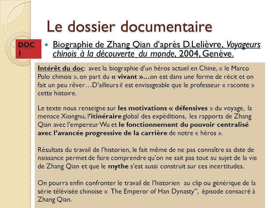 Le dossier documentaire Biographie de Zhang Qian daprès D.Lelièvre, Voyageurs chinois à la découverte du monde, 2004, Genève. Intérêt du doc: avec la