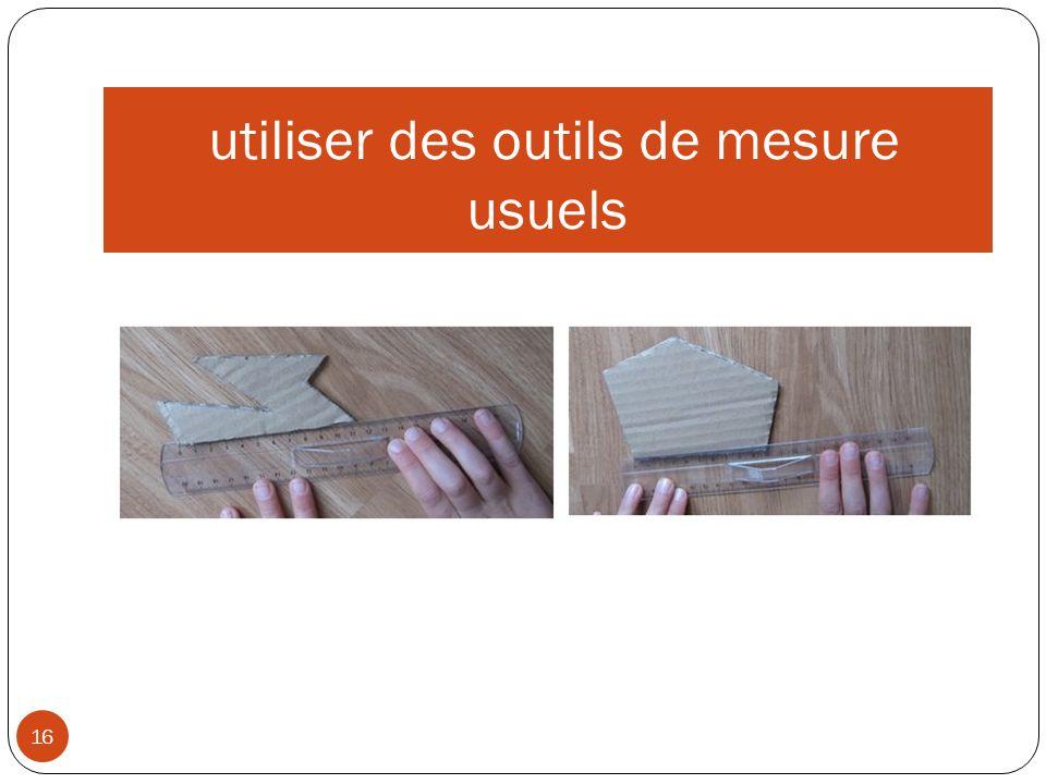 utiliser des outils de mesure usuels 16