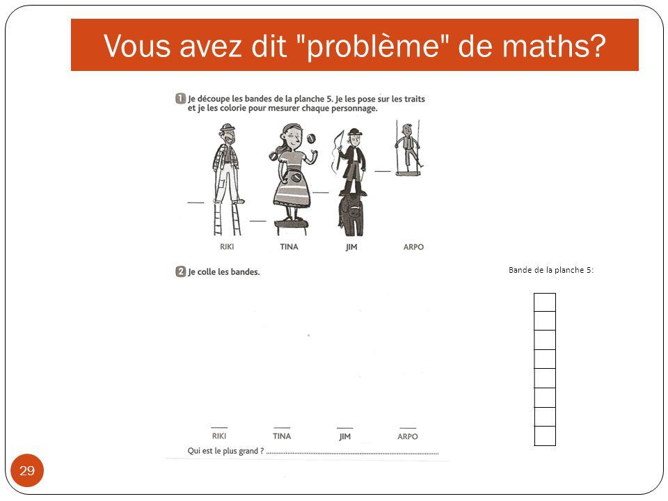 Vous avez dit problème de maths 29 Bande de la planche 5: