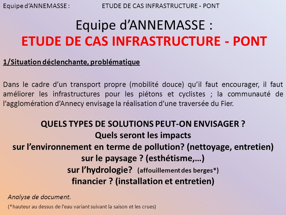 1/Situation déclenchante, problématique Dans le cadre dun transport propre (mobilité douce) quil faut encourager, il faut améliorer les infrastructure