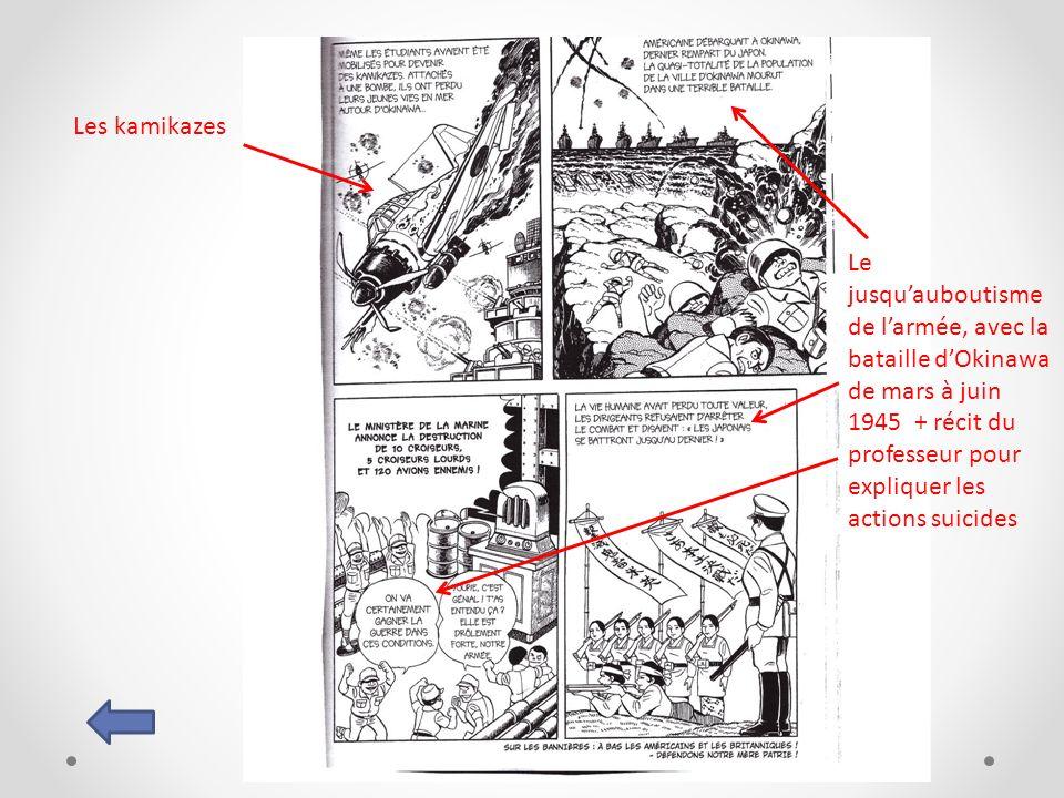 Le jusquauboutisme de larmée, avec la bataille dOkinawa de mars à juin 1945 + récit du professeur pour expliquer les actions suicides Les kamikazes