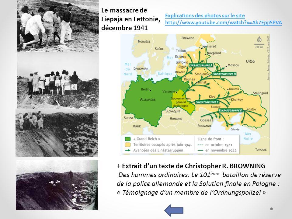 + Extrait dun texte de Christopher R. BROWNING Des hommes ordinaires. Le 101 ème bataillon de réserve de la police allemande et la Solution finale en