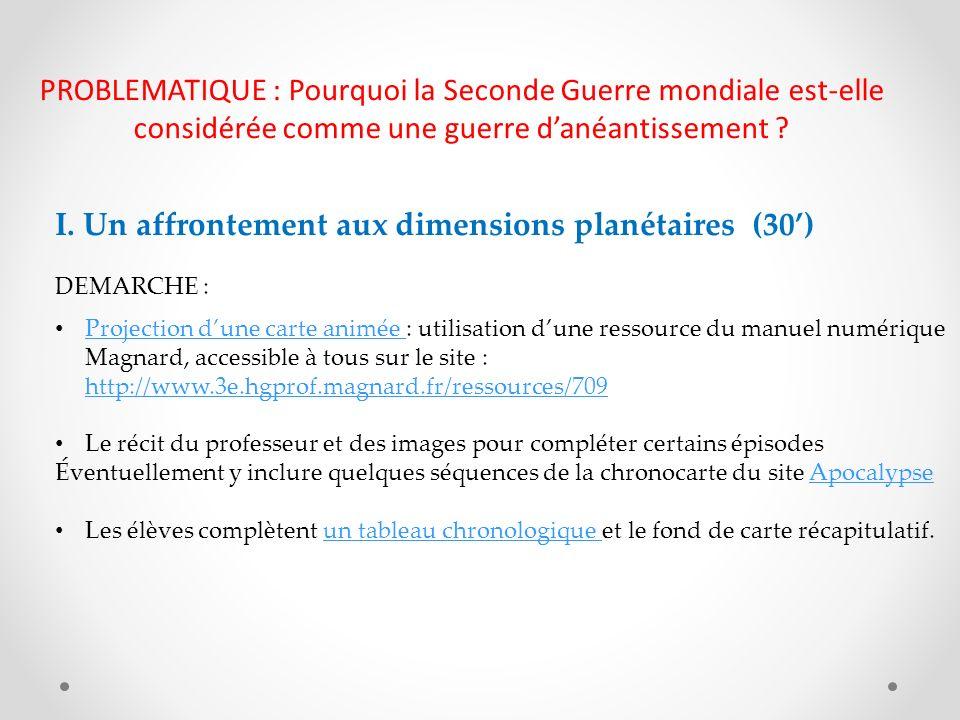 I. Un affrontement aux dimensions planétaires (30) DEMARCHE : Projection dune carte animée : utilisation dune ressource du manuel numérique Magnard, a