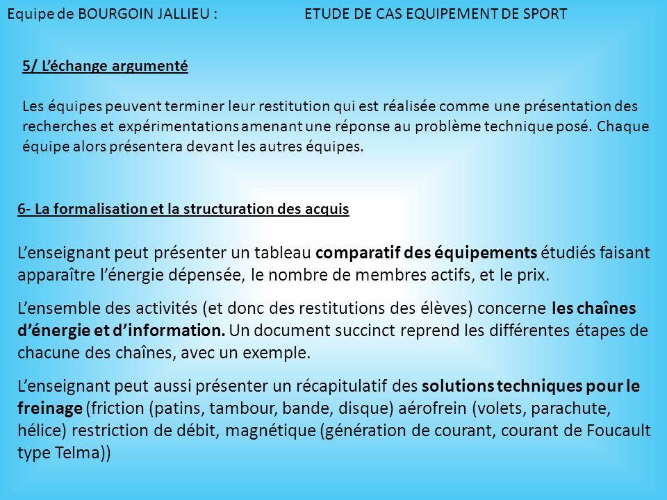 6- La formalisation et la structuration des acquis Lenseignant peut présenter un tableau comparatif des équipements étudiés faisant apparaître lénergi