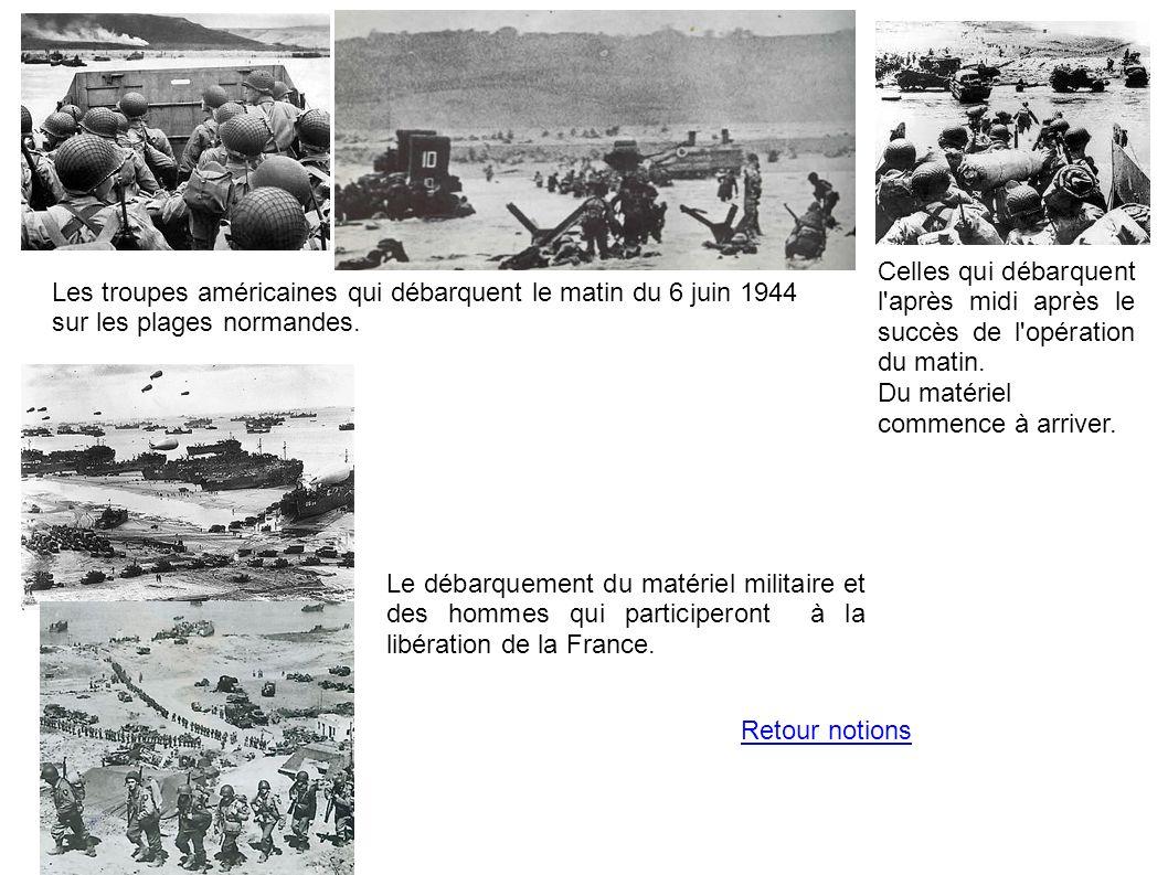 Les troupes américaines qui débarquent le matin du 6 juin 1944 sur les plages normandes. Celles qui débarquent l'après midi après le succès de l'opéra