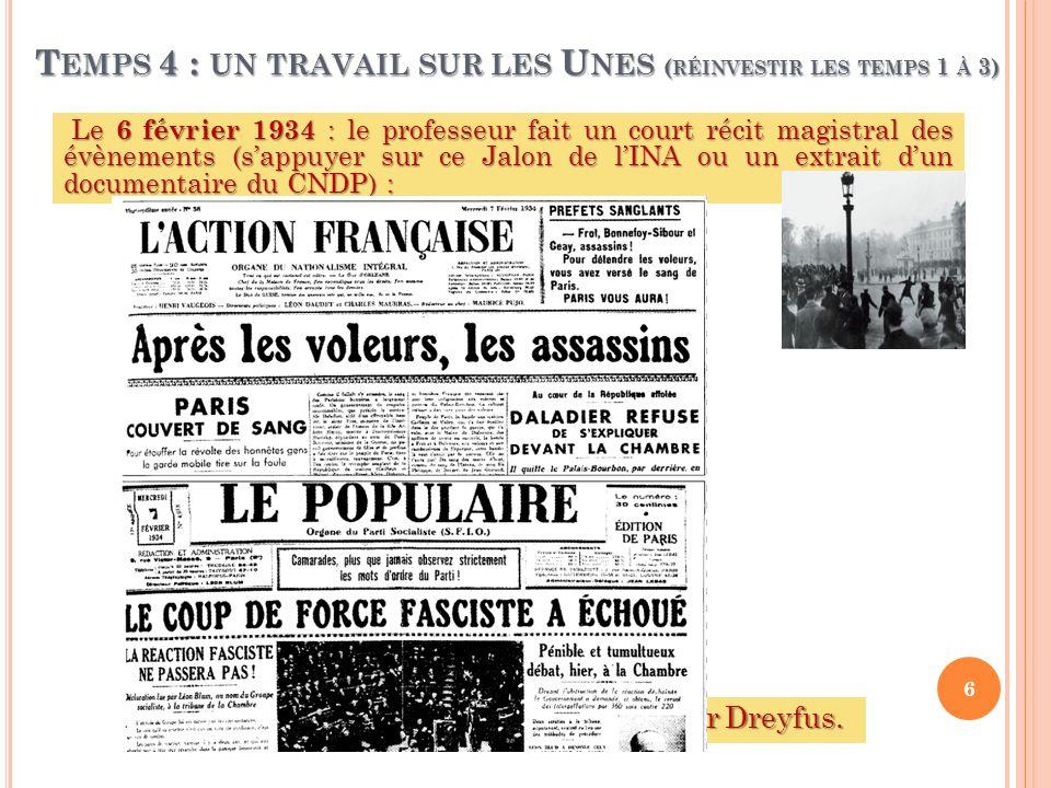 T EMPS 4 : UN TRAVAIL SUR LES U NES ( RÉINVESTIR LES TEMPS 1 À 3) Le 6 février 1934 : le professeur fait un court récit magistral des évènements (sapp